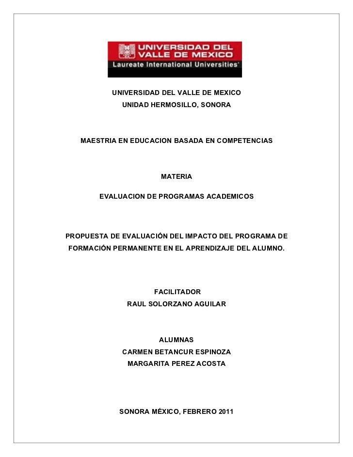 UNIVERSIDAD DEL VALLE DE MEXICO            UNIDAD HERMOSILLO, SONORA   MAESTRIA EN EDUCACION BASADA EN COMPETENCIAS       ...
