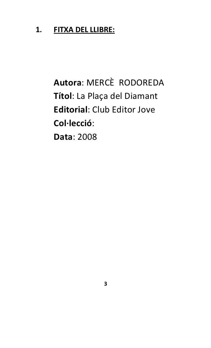FITXA DEL LLIBRE: <br />Autora: MERCÈ  RODOREDA<br />Títol: La Plaça del Diamant<br />Editorial: Club Editor Jove<br />Col...