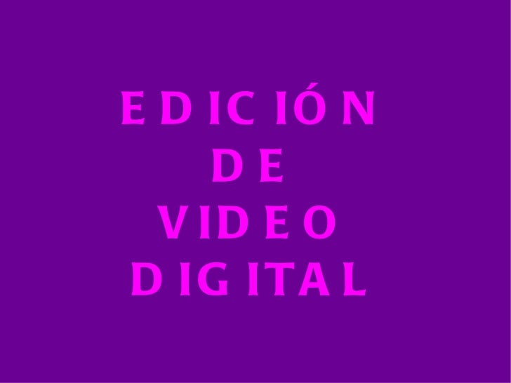 EDICIÓN DE VIDEO DIGITAL