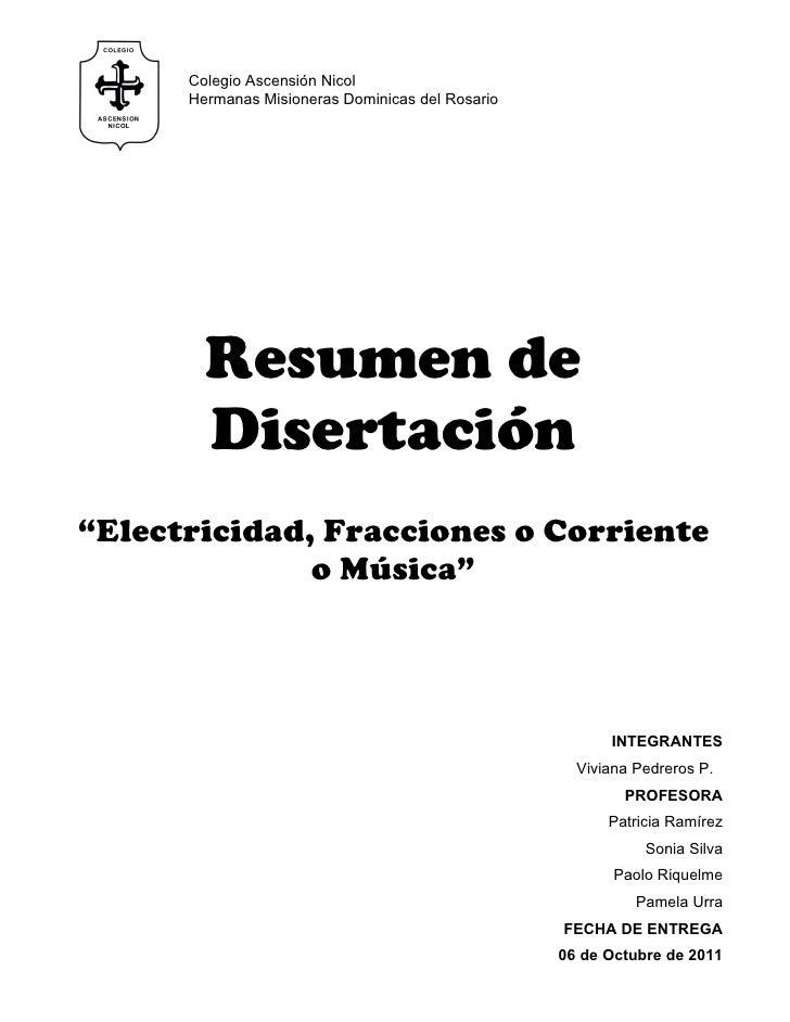 """Colegio Ascensión Nicol      Hermanas Misioneras Dominicas del Rosario        Resumen de        Disertación""""Electricidad, ..."""