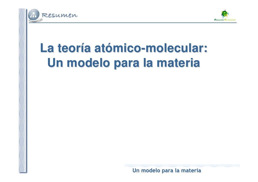 La teoría atómico-molecular: Un modelo para la materia               Un modelo para la materia