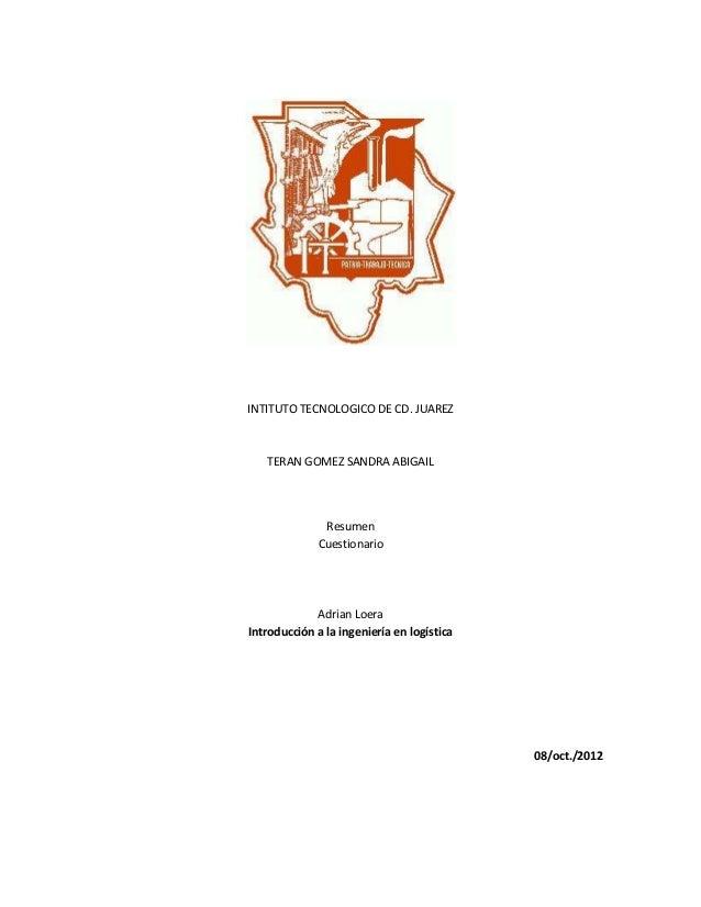 INTITUTO TECNOLOGICO DE CD. JUAREZ   TERAN GOMEZ SANDRA ABIGAIL               Resumen              Cuestionario           ...