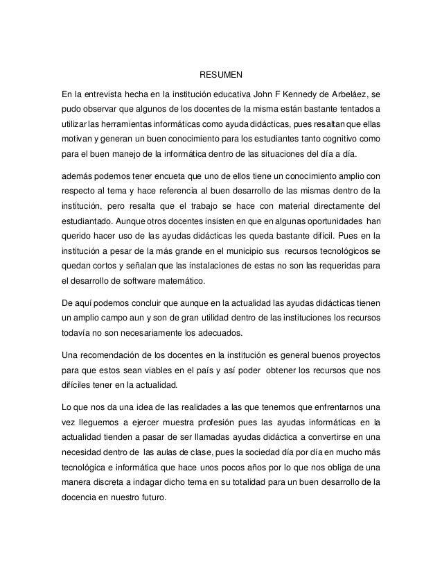 RESUMEN  En la entrevista hecha en la institución educativa John F Kennedy de Arbeláez, se  pudo observar que algunos de l...