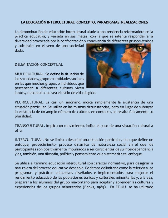 LA EDUCACIÓN INTERCULTURAL: CONCEPTO, PARADIGMAS, REALIZACIONES La denominación de educación intercultural alude a una ten...