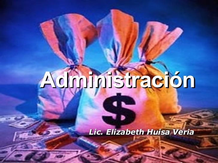 Administración Lic. Elizabeth Huisa Veria