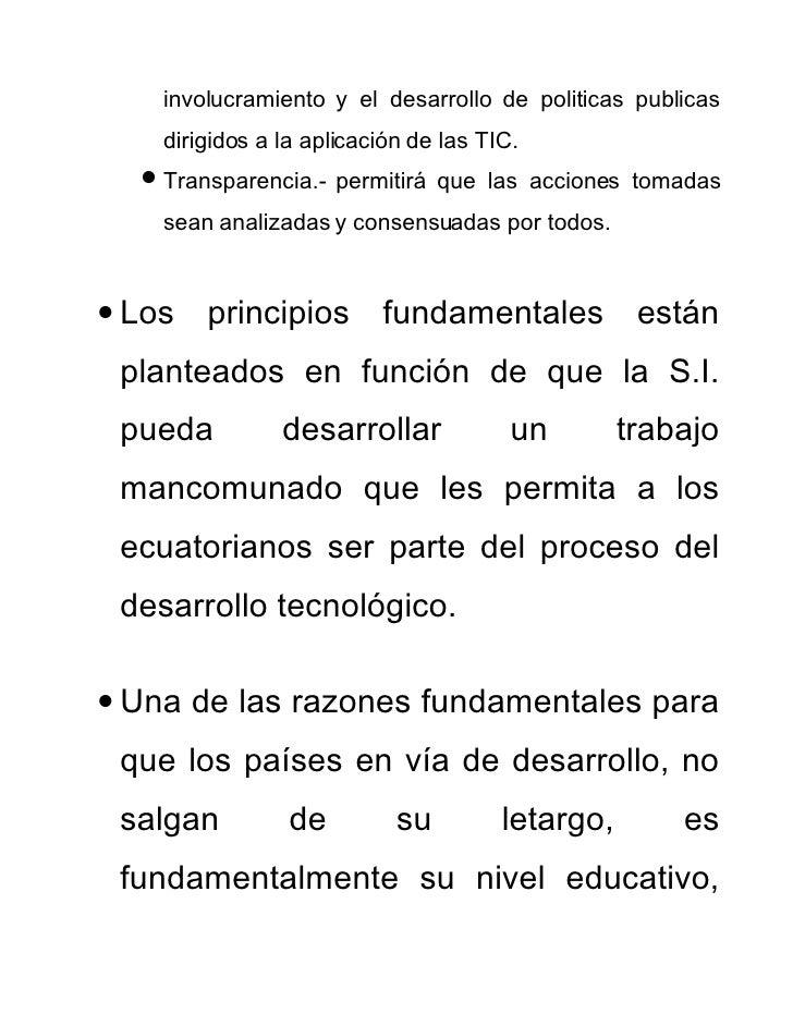 involucramiento y el desarrollo de politicas publicas     dirigidos a la aplicación de las TIC.    Transparencia.- permit...