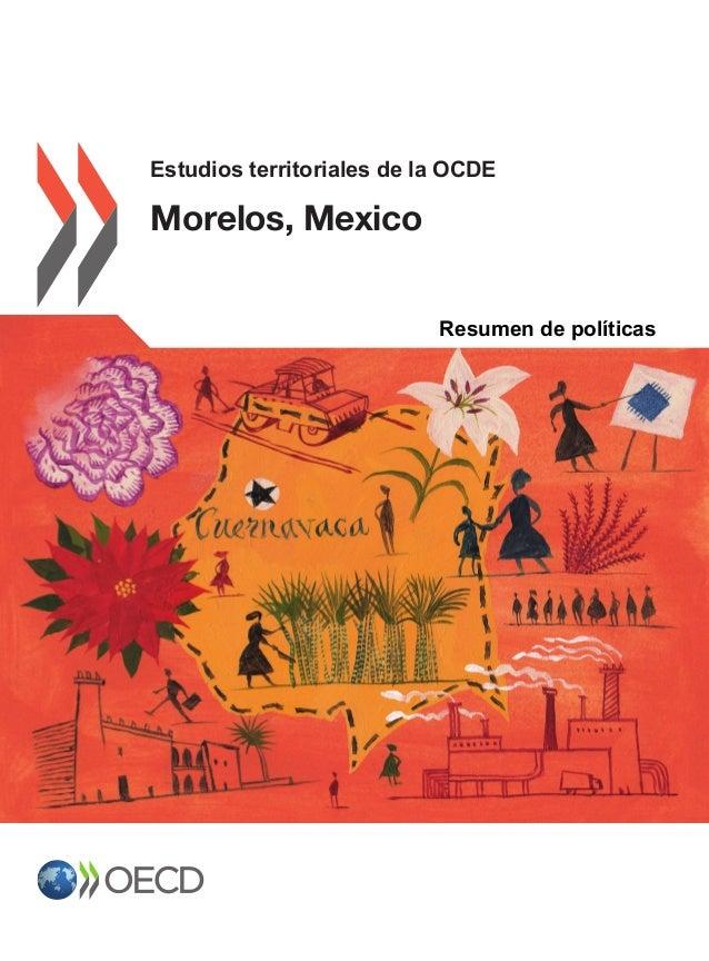 Estudios territoriales de la OCDE Morelos, Mexico OECD Territorial Reviews Morelos, Mexico Contents Chapter 1:  The econo...