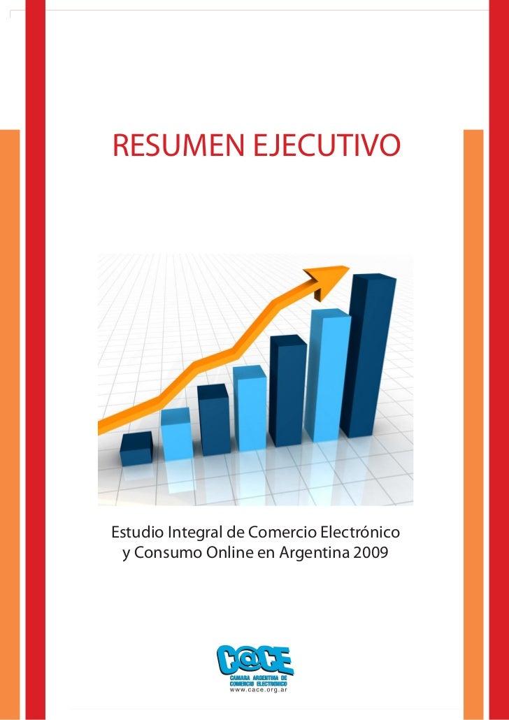 Evolución del comercio electrónico en Argentina     RESUMEN EJECUTIVO     Estudio Integral de Comercio Electrónico  y Cons...