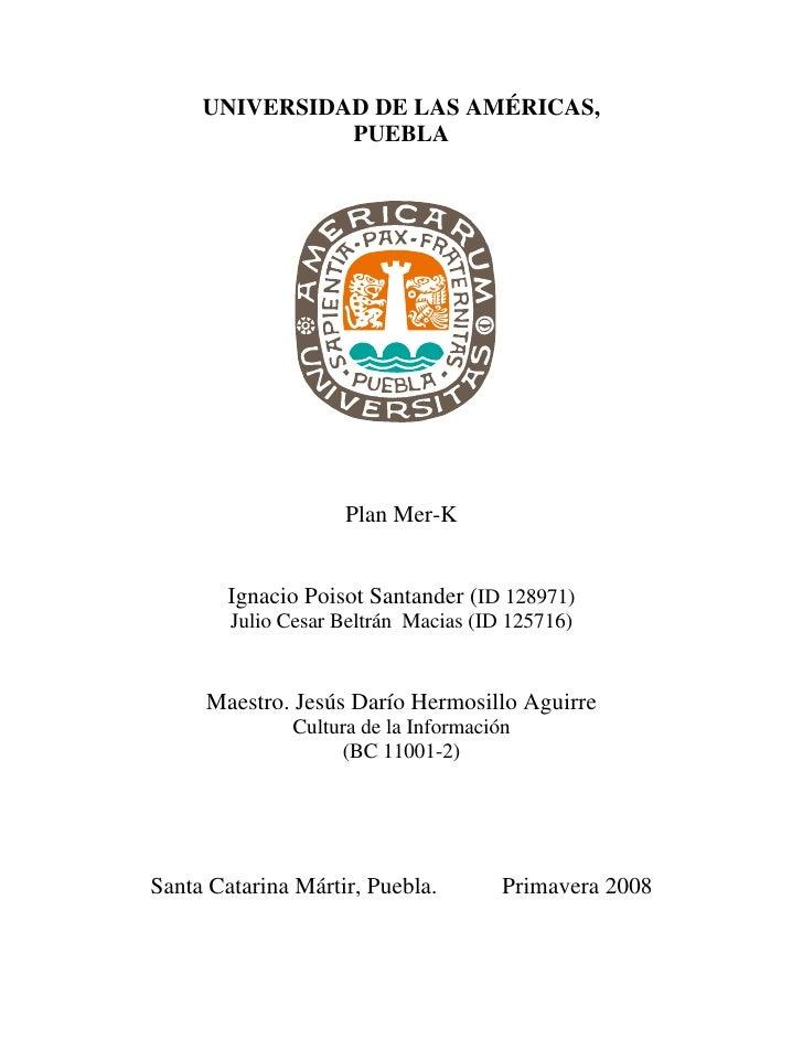 UNIVERSIDAD DE LAS AMÉRICAS,                PUEBLA                         Plan Mer-K           Ignacio Poisot Santander (...