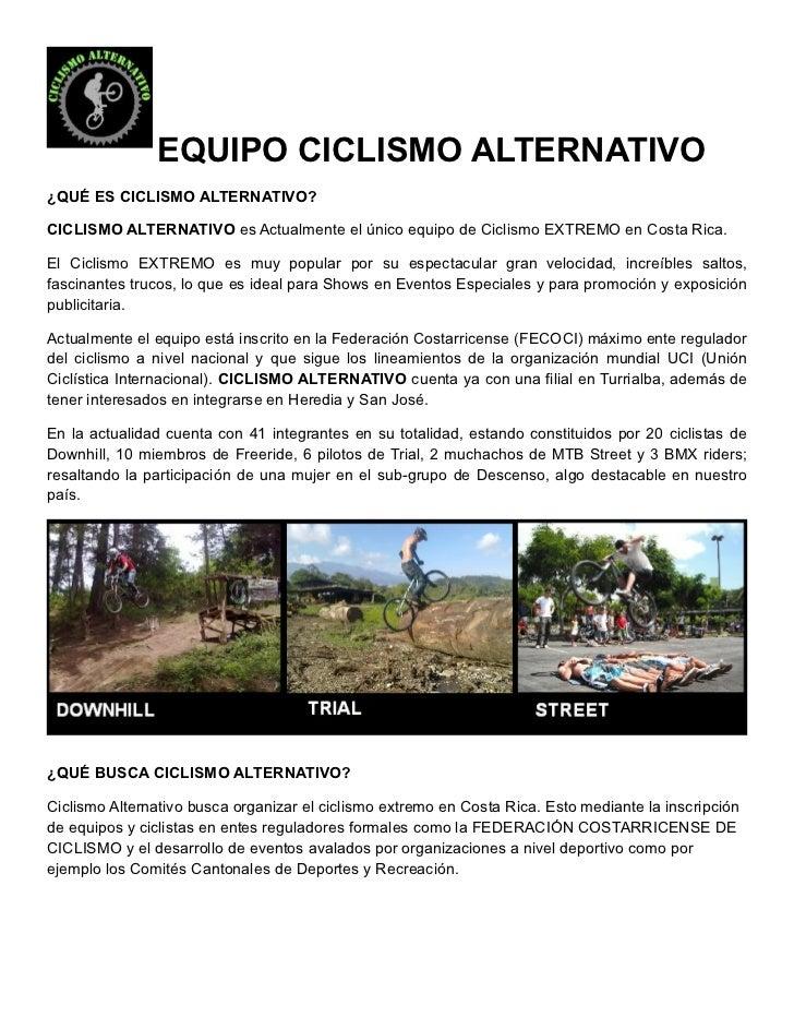 EQUIPO CICLISMO ALTERNATIVO¿QUÉ ES CICLISMO ALTERNATIVO?CICLISMO ALTERNATIVO es Actualmente el único equipo de Ciclismo EX...