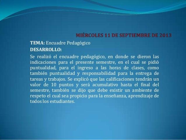 TEMA: Encuadre Pedagógico DESARROLLO: Se realizó el encuadre pedagógico, en donde se dieron las indicaciones para el prese...