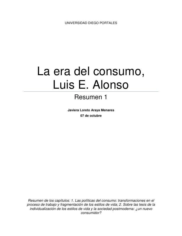 UNIVERSIDAD DIEGO PORTALES      La era del consumo,         Luis E. Alonso                              Resumen 1         ...