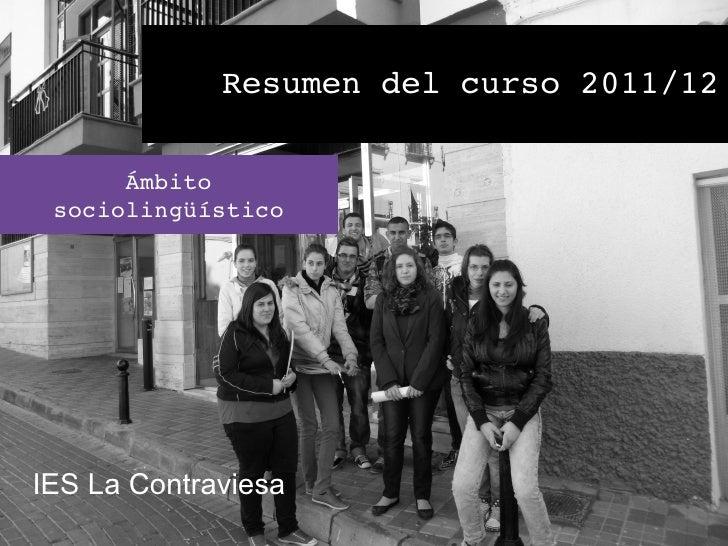 Resumendelcurso2011/12      Ámbito sociolingüísticoIES La Contraviesa