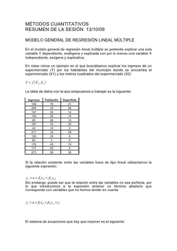 MÉTODOS CUANTITATIVOS RESUMEN DE LA SESIÓN 13/10/09  MODELO GENERAL DE REGRESIÓN LINEAL MÚLTIPLE  En el modelo general de ...