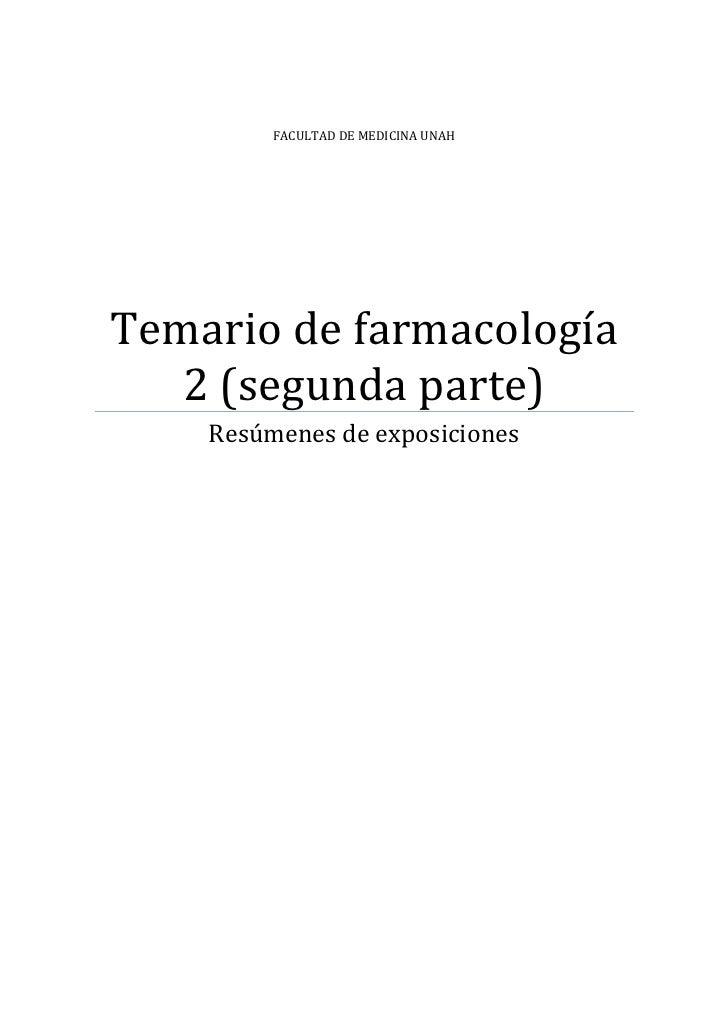 FACULTAD DE MEDICINA UNAH     Temario de farmacología    2 (segunda parte)     Resúmenes de exposiciones