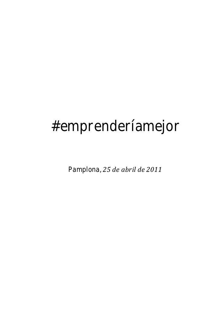 #emprenderíamejor                                                  Pamplona,25deabrilde2011