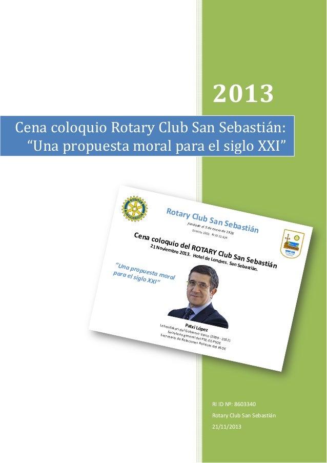 """2013  Cena coloquio Rotary Club San Sebastián: """"Una propuesta moral para el siglo XXI"""" Rotary  Club S a  funda  Cena c olo..."""