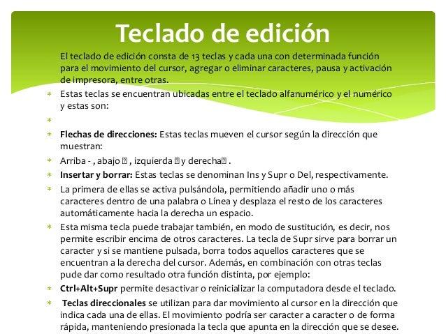 Teclado de ediciónEl teclado de edición consta de 13 teclas y cada una con determinada funciónpara el movimiento del curso...