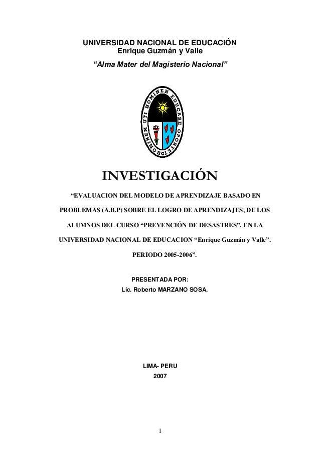"""1 UNIVERSIDAD NACIONAL DE EDUCACIÓN Enrique Guzmán y Valle """"Alma Mater del Magisterio Nacional"""" INVESTIGACIÓN """"EVALUACION ..."""