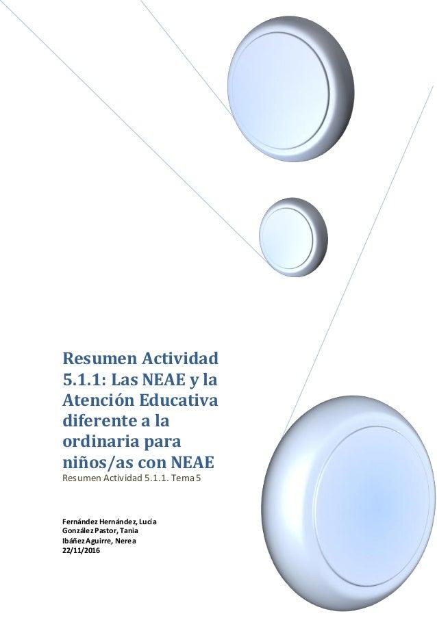Resumen Actividad 5.1.1: Las NEAE y la Atención Educativa diferente a la ordinaria para niños/as con NEAE Resumen Activida...