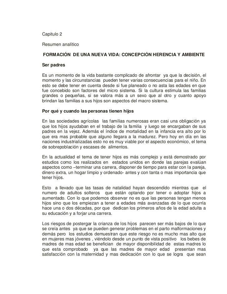 Capitulo 2Resumen analíticoFORMACIÓN DE UNA NUEVA VIDA: CONCEPCIÓN HERENCIA Y AMBIENTESer padresEs un momento de la vida b...