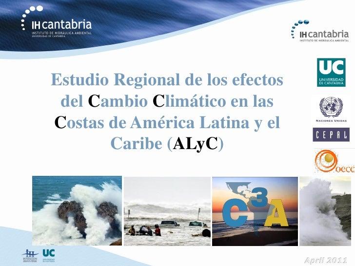 Estudio Regional de los efectos del Cambio Climático en lasCostas de América Latina y el       Caribe (ALyC)