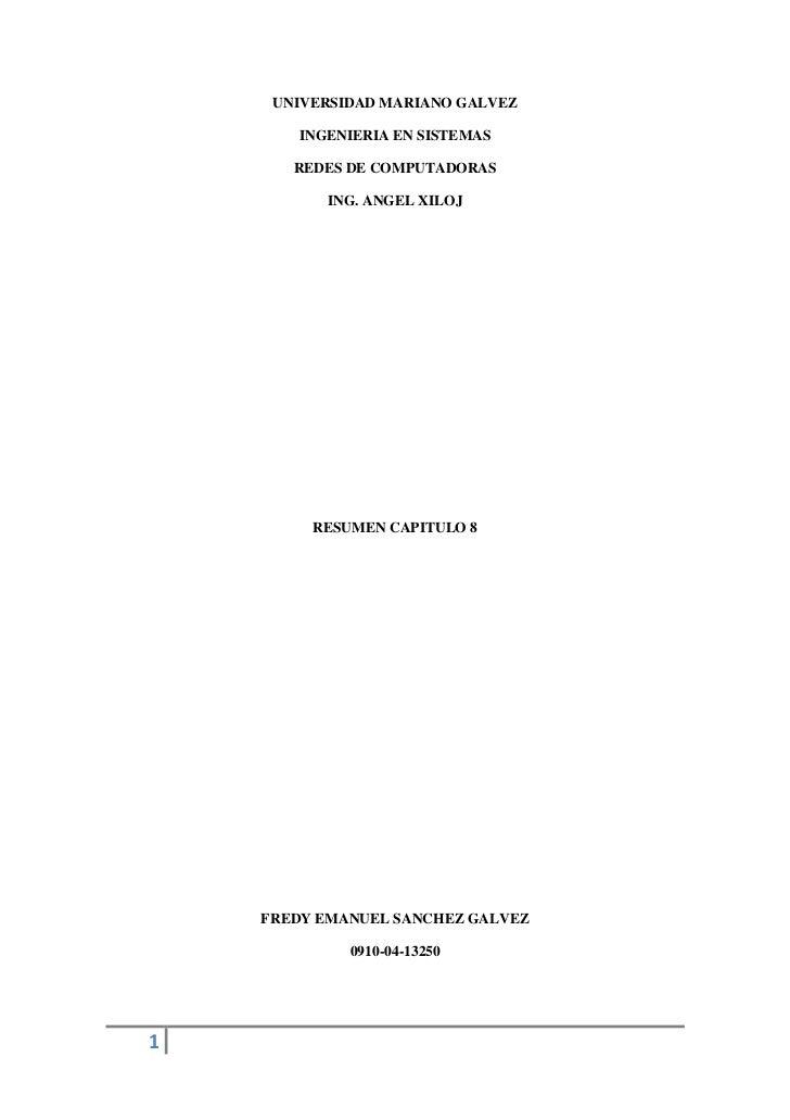 UNIVERSIDAD MARIANO GALVEZ        INGENIERIA EN SISTEMAS       REDES DE COMPUTADORAS           ING. ANGEL XILOJ         RE...