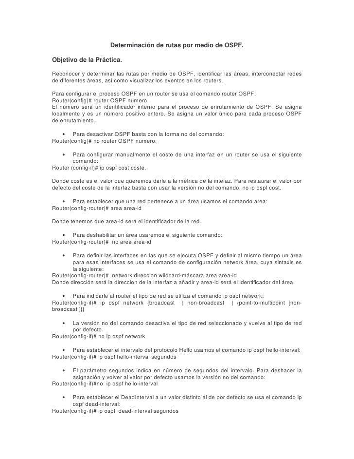Determinación de rutas por medio de OSPF.  Objetivo de la Práctica.  Reconocer y determinar las rutas por medio de OSPF, i...