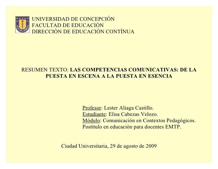 UNIVERSIDAD DE CONCEPCIÓN    FACULTAD DE EDUCACIÓN    DIRECCIÓN DE EDUCACIÓN CONTÍNUA     RESUMEN TEXTO: LAS COMPETENCIAS ...