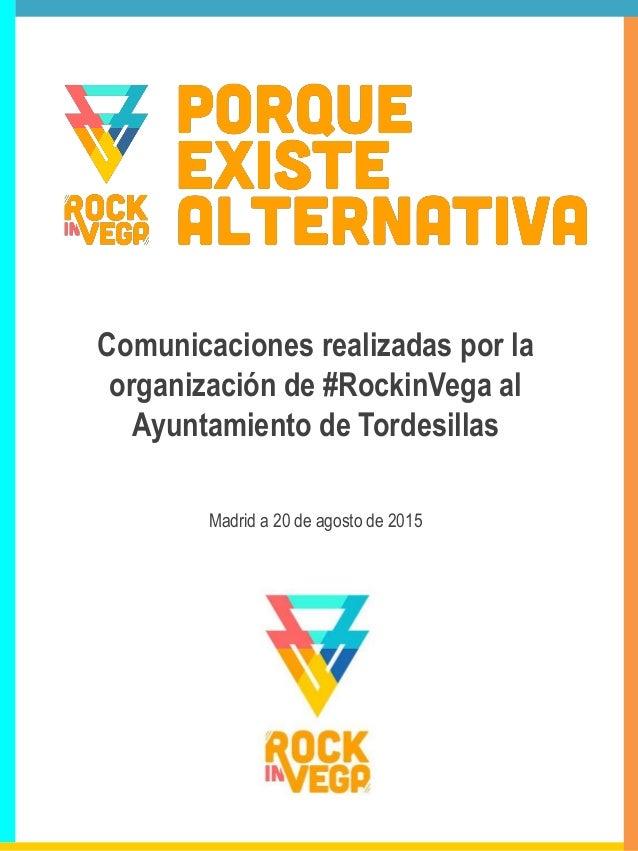 Comunicaciones realizadas por la organización de #RockinVega al Ayuntamiento de Tordesillas Madrid a 20 de agosto de 2015