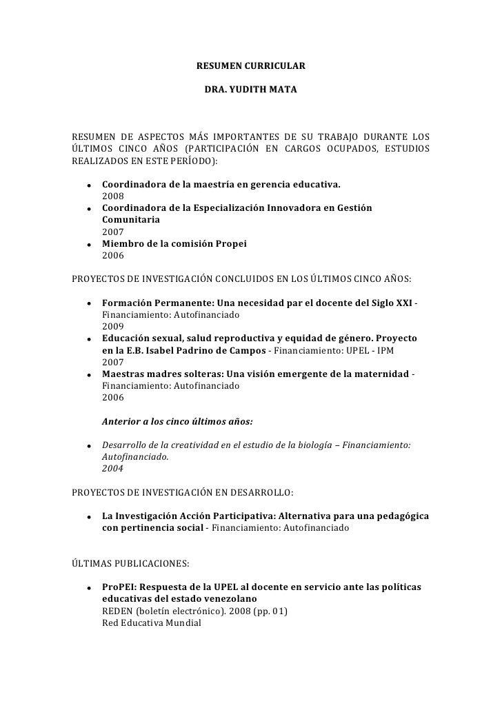 RESUMEN CURRICULAR<br />DRA. YUDITH MATA<br />RESUMEN DE ASPECTOS MÁS IMPORTANTES DE SU TRABAJO DURANTE LOS ÚLTIMOS CINCO ...