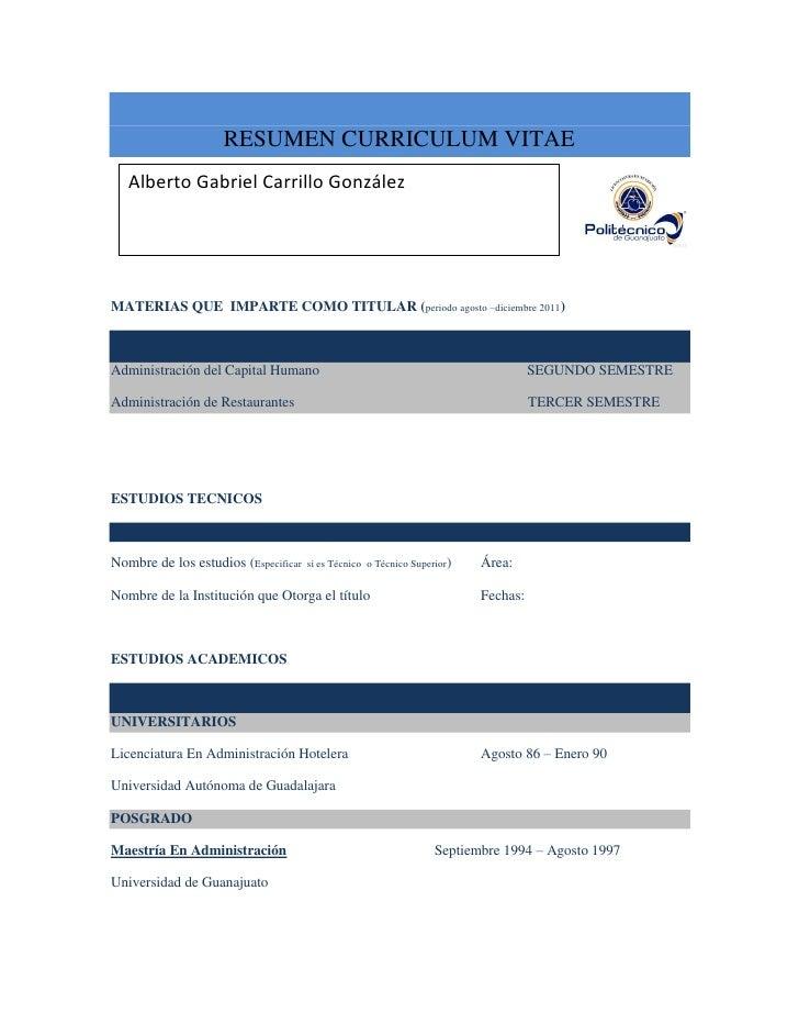 RESUMEN CURRICULUM VITAE   Alberto Gabriel Carrillo GonzálezMATERIAS QUE IMPARTE COMO TITULAR (periodo agosto –diciembre 2...