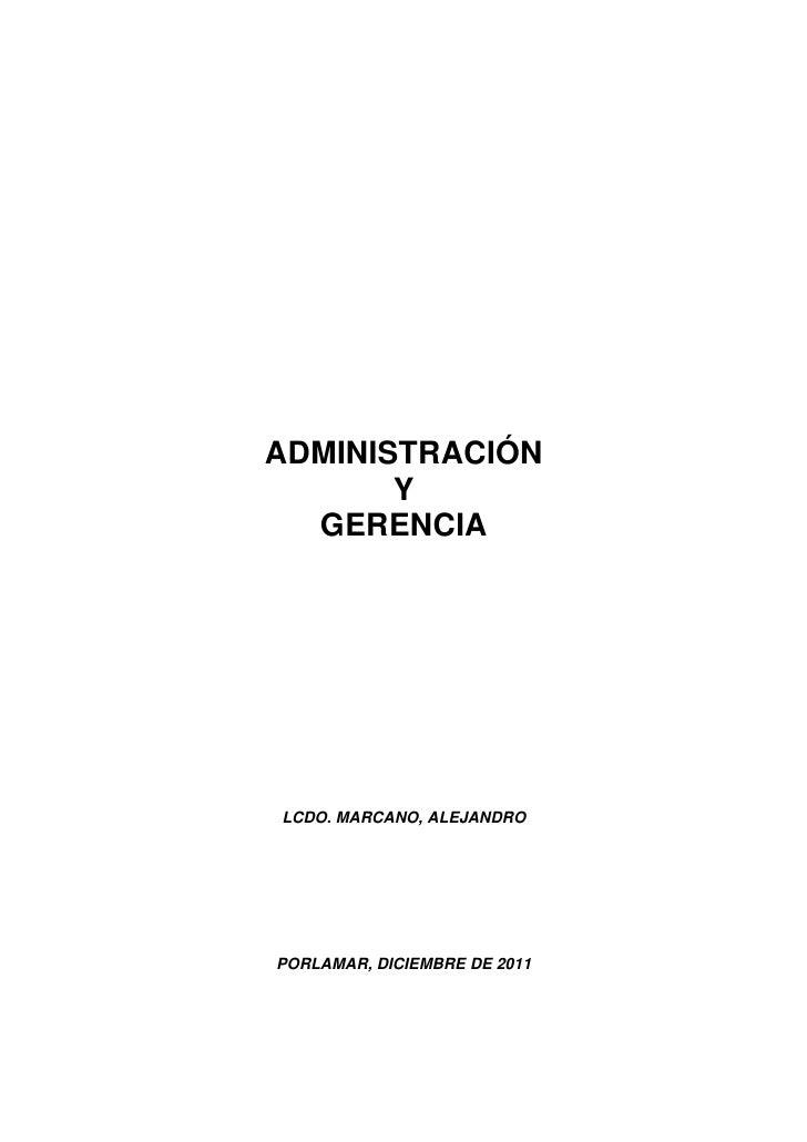 ADMINISTRACIÓN       Y  GERENCIALCDO. MARCANO, ALEJANDROPORLAMAR, DICIEMBRE DE 2011
