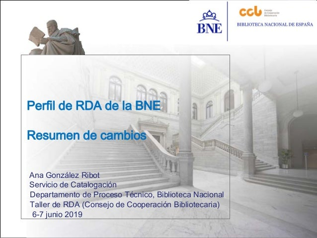 Departamento de Proceso Técnico, Biblioteca Nacional Taller de RDA (Consejo de Cooperación Bibliotecaria) 6-7 junio 2019 P...