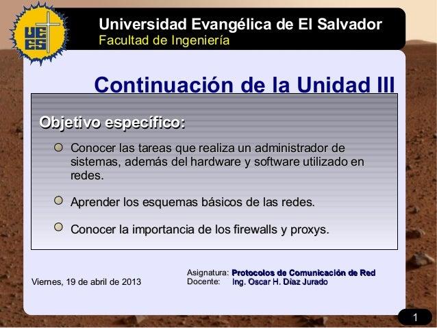 Universidad Evangélica de El Salvador                 Facultad de Ingeniería               Continuación de la Unidad III O...