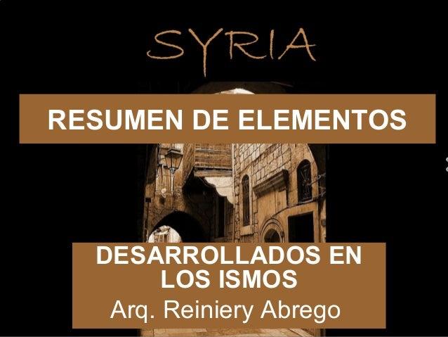 RESUMEN DE ELEMENTOS  DESARROLLADOS EN        LOS ISMOS   Arq. Reiniery Abrego