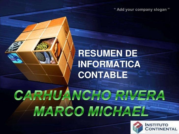 RESUMEN DE INFORMATICA CONTABLE<br />CARHUANCHO RIVERA <br />MARCO MICHAEL<br />