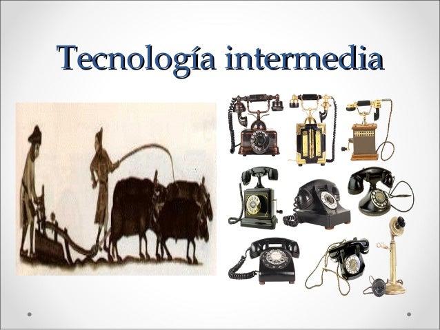 Resultado de imagen para EJEMPLO DE TECNOLOGIA INTERMEDIA