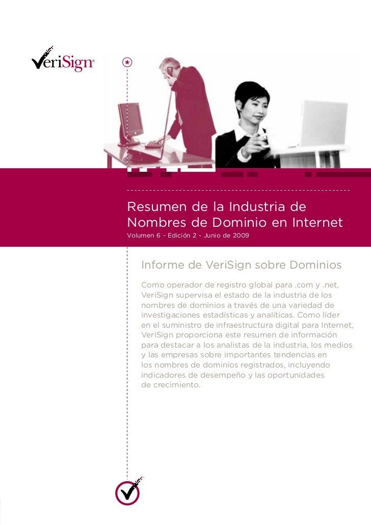 Resumen de la Industria de Nombres de Dominio en Internet Volumen 6 - Edición 2 - Junio de 2009         Informe de VeriSig...