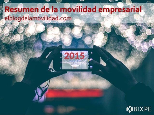 Resumen de la movilidad empresarial elblogdelamovilidad.com