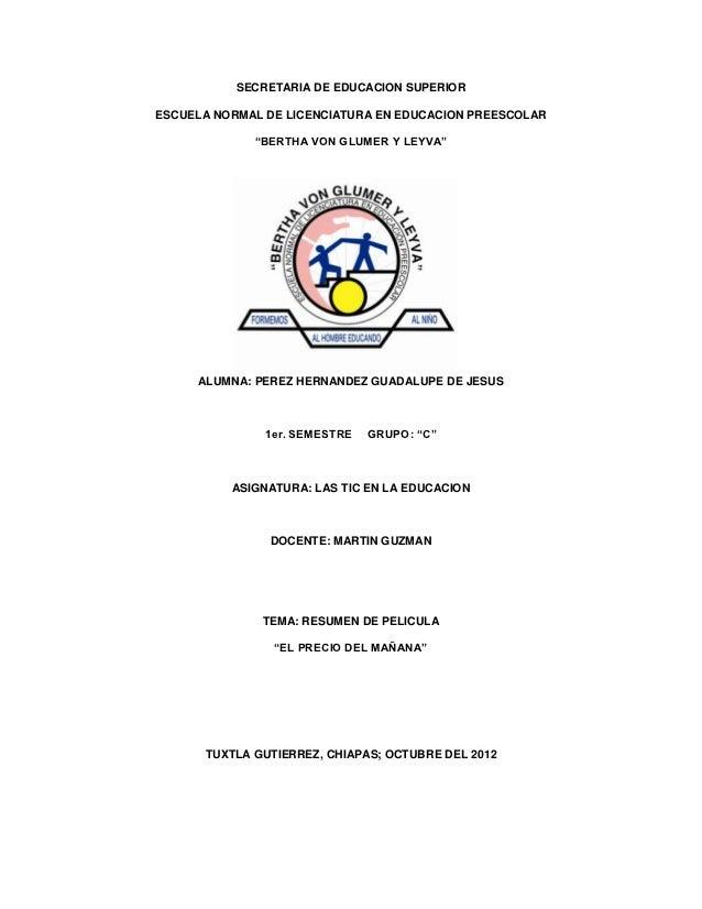"""SECRETARIA DE EDUCACION SUPERIORESCUELA NORMAL DE LICENCIATURA EN EDUCACION PREESCOLAR             """"BERTHA VON GLUMER Y LE..."""