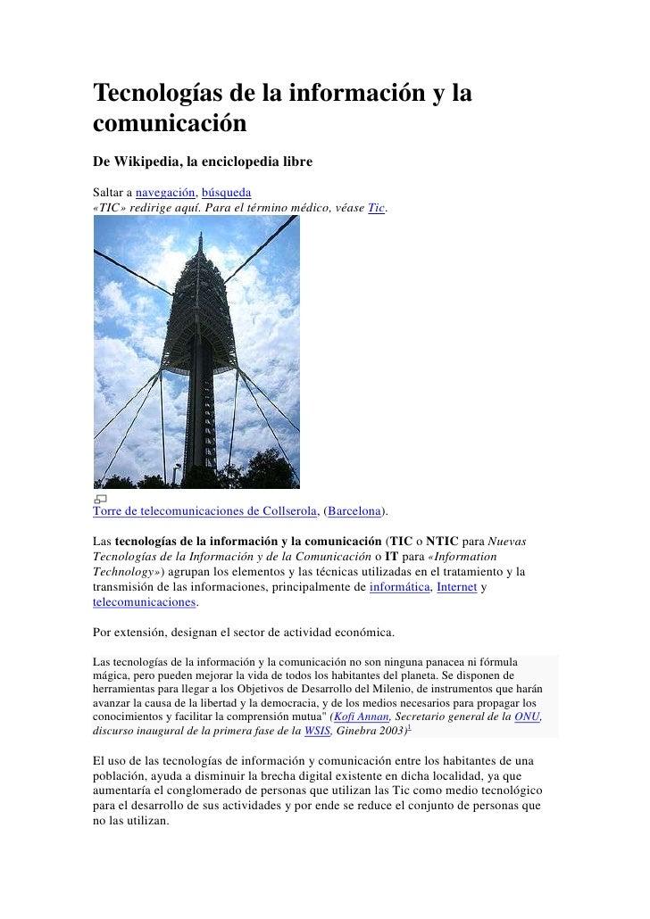 Tecnologías de la información y la comunicación<br />De Wikipedia, la enciclopedia libre<br />Saltar a navegación, búsqued...