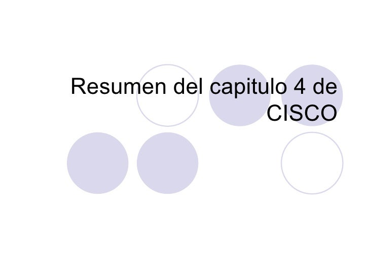 Resumen del capitulo 4 de CISCO