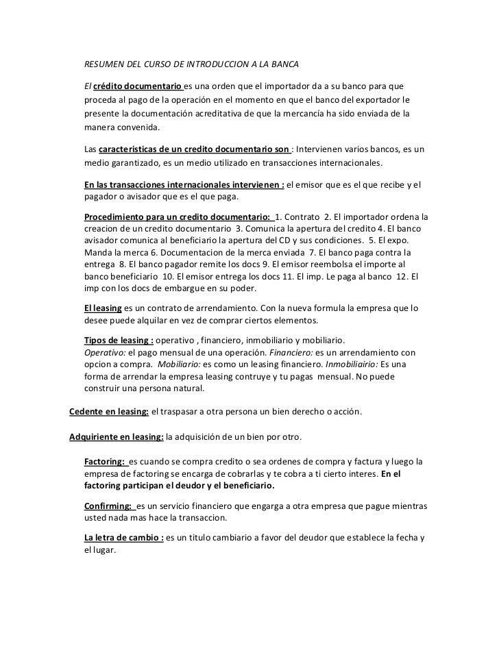 RESUMEN DEL CURSO DE INTRODUCCION A LA BANCA<br />El crédito documentario es una orden que el importador da a su banco par...