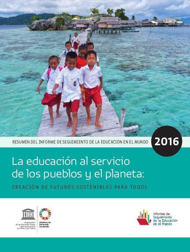 Resumen del informe de seguimiento de la educación en el mundo 2016 U…