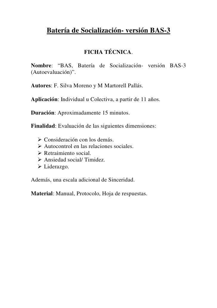 "Batería de Socialización- versión BAS-3                         FICHA TÉCNICA.  Nombre: ""BAS, Batería de Socialización- ve..."