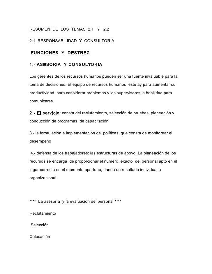 RESUMEN DE LOS TEMAS 2.1 Y 2.2  2.1 RESPONSABILIDAD Y CONSULTORIA  FUNCIONES Y DESTREZ  1.- ASESORIA Y CONSULTORIA  Los ge...