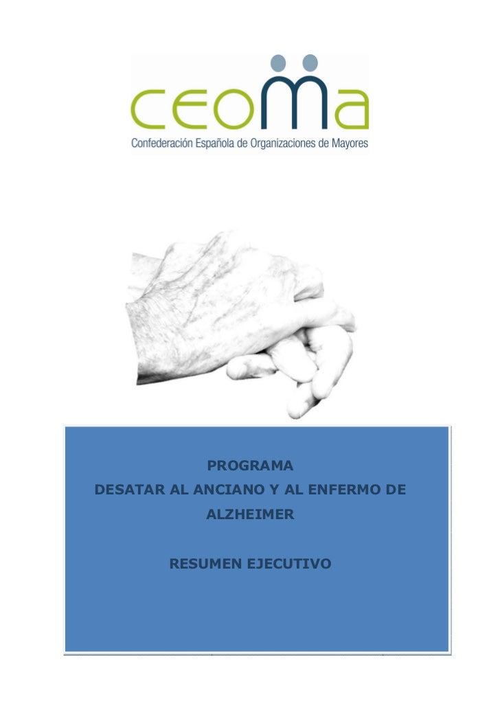 PROGRAMADESATAR AL ANCIANO Y AL ENFERMO DE            ALZHEIMER        RESUMEN EJECUTIVO