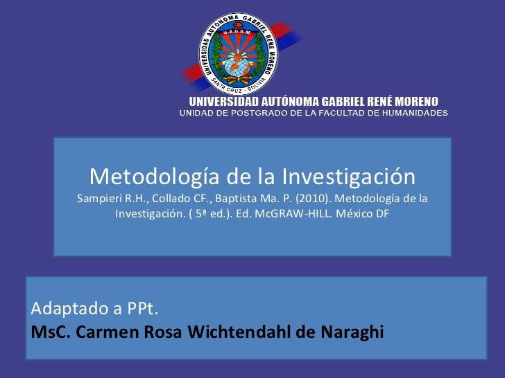 Metodología de la Investigación     Sampieri R.H., Collado CF., Baptista Ma. P. (2010). Metodología de la           Invest...