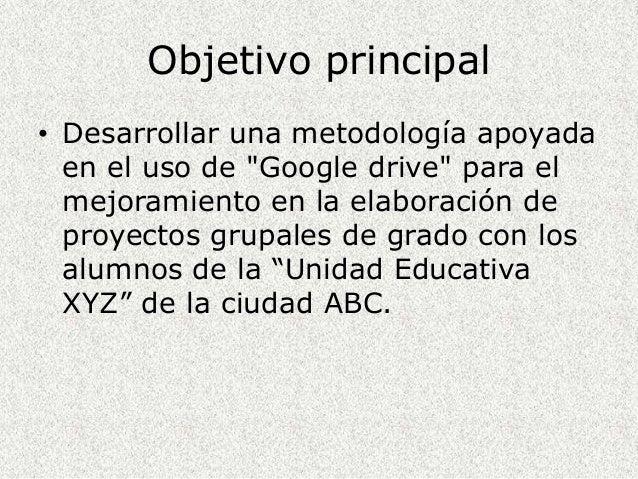 Propuesta de metodología para uso de google drive en elaboración de proyectos grupales de grado Slide 3
